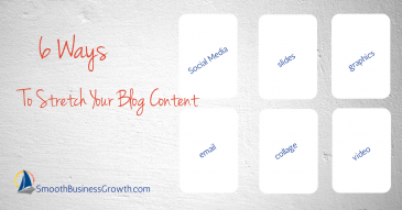 6 Ways To Stretch Your Blog Content