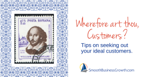 Where Art Thou Customers? Tips On Seeking Your Ideal Customer