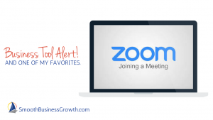 One of My Best Business Tools - Zoom