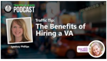 Benefits of Hiring A VA – guest appearance on Traffic & Leads Podcast