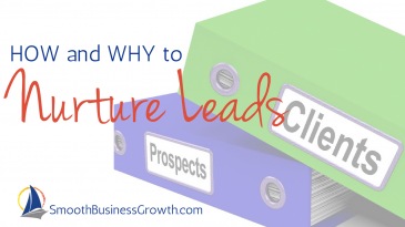 How And Why To Nurture Your Leads