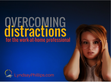 Overcoming Distractions For The Work-At-Home Professional
