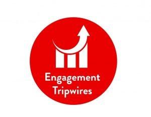 Engagement Tripwires