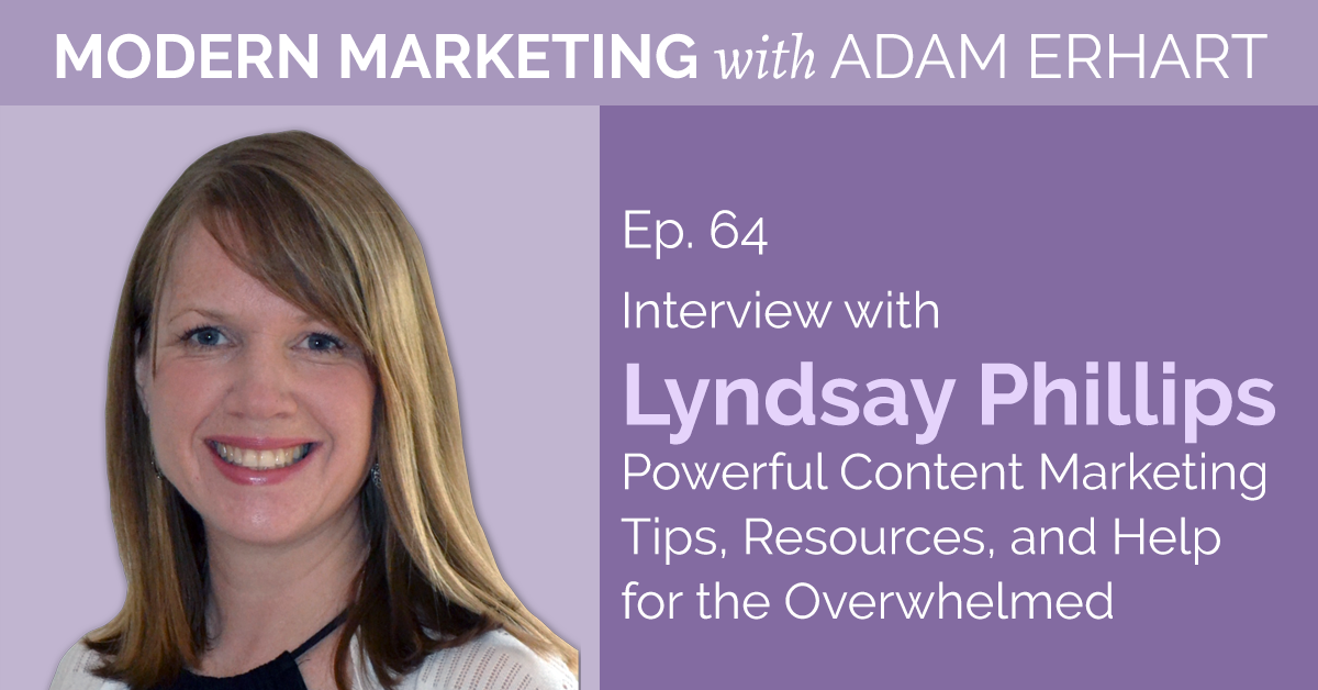 Content Marketing Tips modern marketing adam erhart
