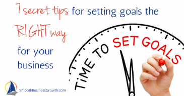 7 secret tips for setting goals the RIGHT way for your business