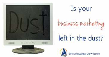 Is your business marketing left in the dust?