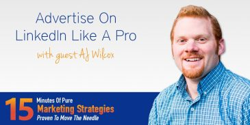 Advertise On LinkedIn Like A Pro With AJ Wilcox