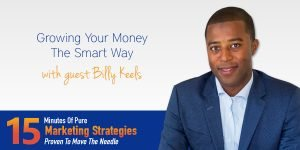Growing your money the smart way with Billy Keels