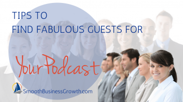 Getting Fabulous Guests For Your Podcast