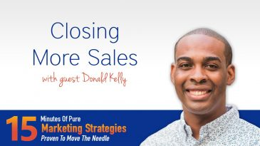 Closing More Sales with Donald Kelly