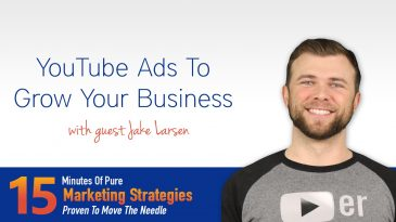 YouTube Ads To Grow Your Business with Jake Larsen