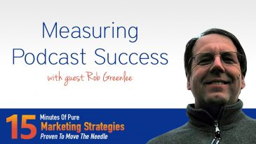 Measuring Podcast Success With Rob Greenlee