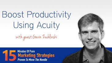Boost Productivity Using Acuity with Gavin Zuchlinski