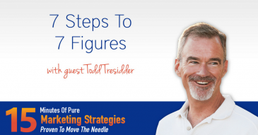 7 Steps To 7 Figures With Todd Tresidder