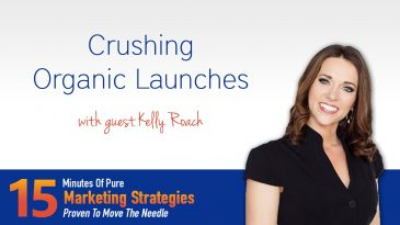Crushing Organic Launches with Kelly Roach