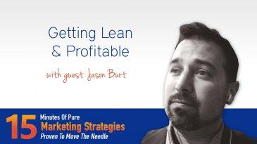 Getting Lean & Profitable with Jason Burt