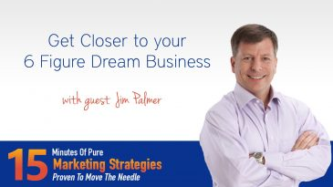 Get closer to your 6 figure dream business with Jim Palmer