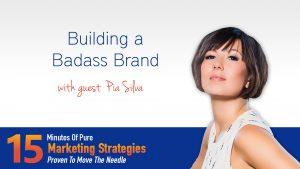 Building a Badass Brand With Pia Silva