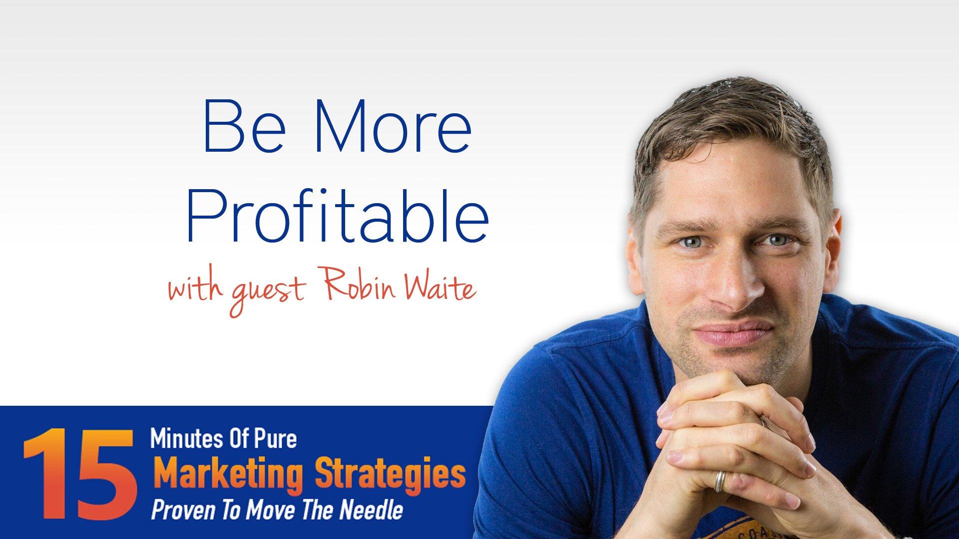 Be More Profitable