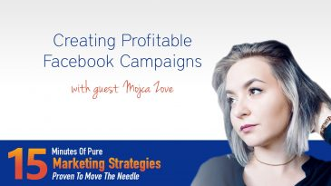 Creating Profitable Facebook Campaigns with Mojca Zove