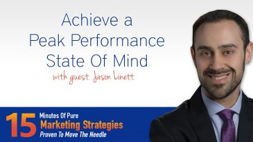 Achieve a Peak Performance State Of Mind with Jason Linett
