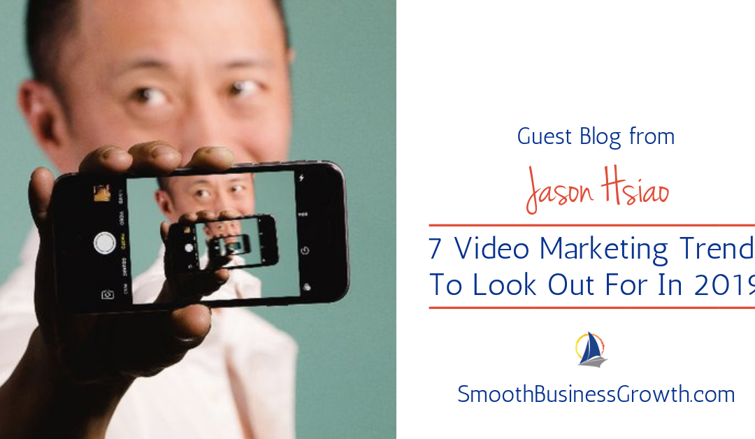 Jason Hsiao Shares 7 Video Marketing Trends For 2019