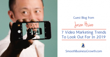Guest Blog: Jason Hsiao Shares 7 Video Marketing Trends For 2019