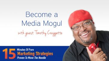 Become a media mogul with Timothy Craggette