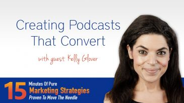 Creating Podcasts That Convert With Kelly Glover