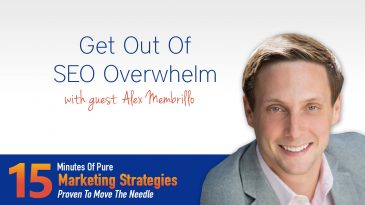 Get out of SEO overwhelm with Alex Membrillo
