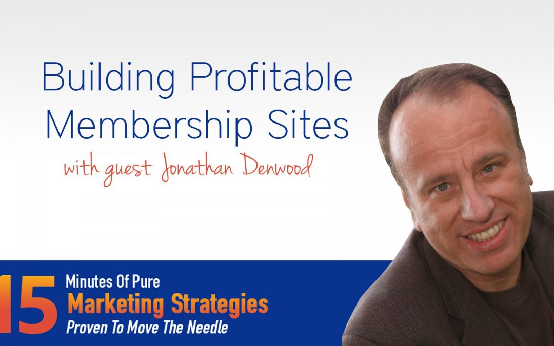 Building Profitable Membership Sites with Jonathan Denwood