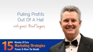 Pulling Profits Out Of A Hat With Brad Sugars
