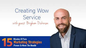 Creating Wow Service With Brigham Dickinson