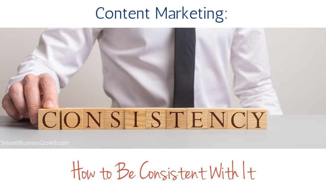 Content Marketing: How to Be Consistent With It