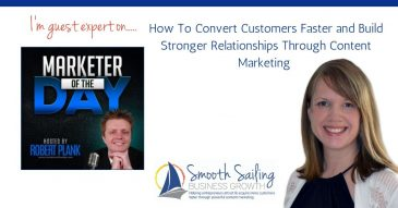 Convert Customers Faster and Build Stronger Relationships Through Content Marketing