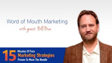 Word of Mouth Marketing With Bill Bice