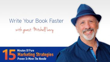 Write Your Book Faster With Mitchell Levy