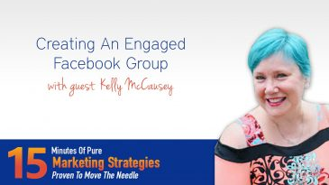 Creating An Engaged Facebook Group With Kelly McCausey