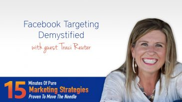 Facebook Targeting Demystified with Traci Reuter