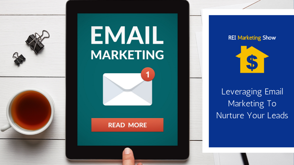 Leveraging Email Marketing To Nurture Your Leads