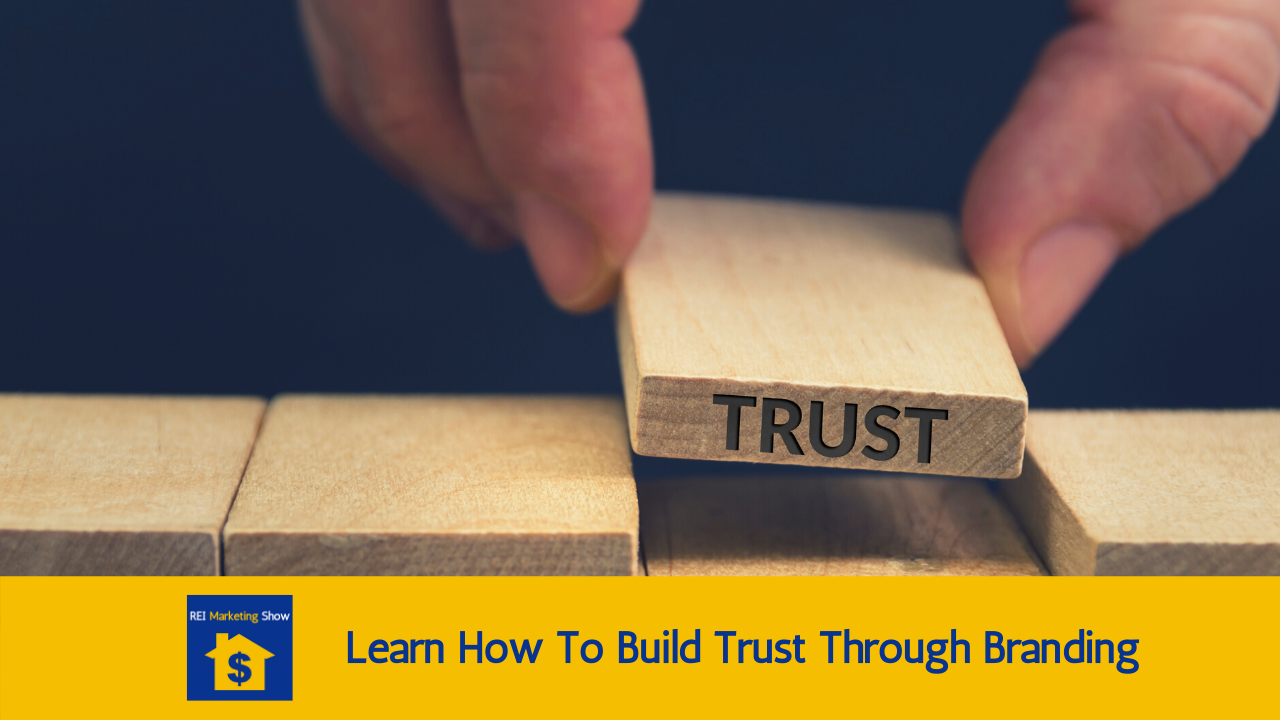 Learn How To Build Trust Through Branding
