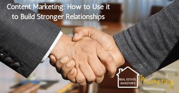 Content Marketing: How to Use it to Build Stronger Relationships