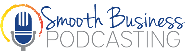 Smooth Business Podcasting