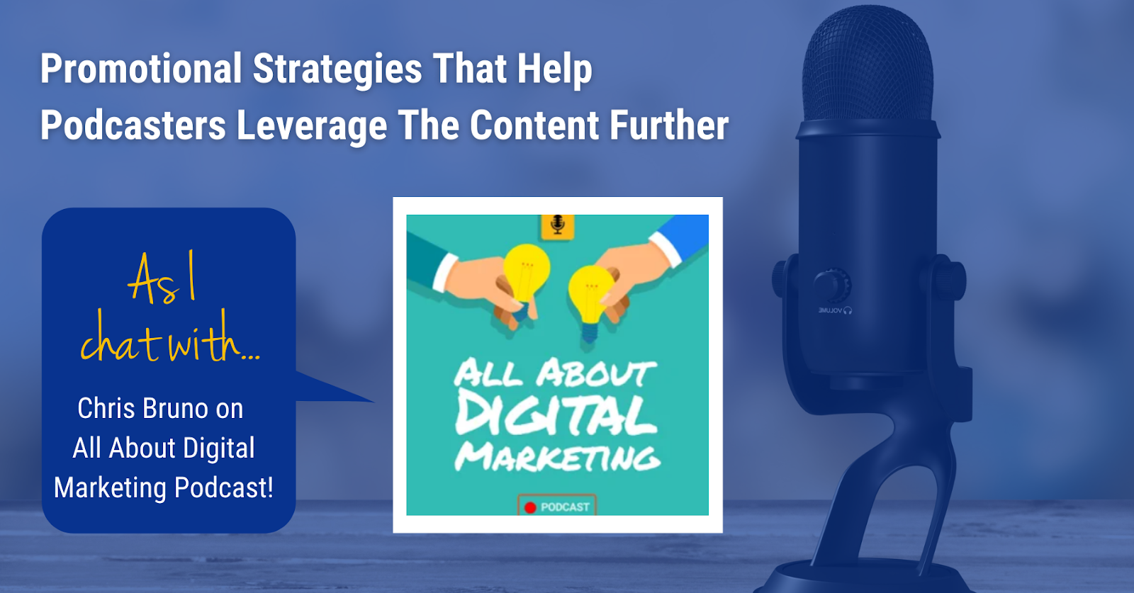 Podcast Promotion Strategies To Leverage The Content Further